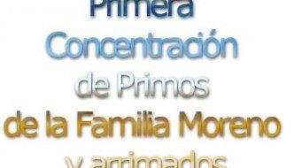 Primera Concentración de Primos de la Familia Moreno y arrimados