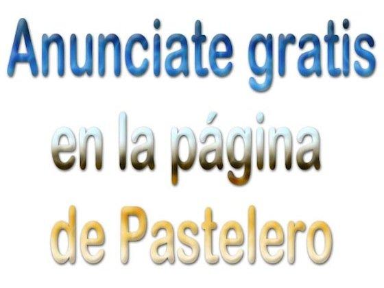 Anúnciate gratis en pastelero.es