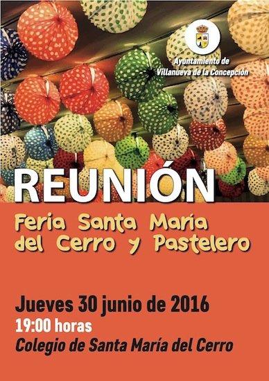 El jueves 30 de junio habrá una reunión para la feria de Santa María del Cerro y Pastelero. La reunión será a las siete de la tarde en el colegio de Santa María del Cerro.